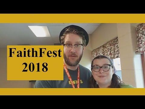 Vlog Post: FaithFest 2018
