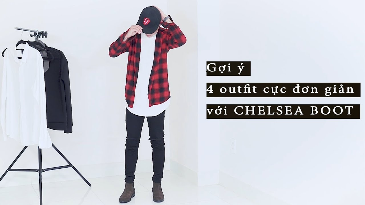 GỢI Ý 4 OUTFIT ĐƠN GIẢN VỚI CHELSEA BOOT | STYLE WITH CHELSEA BOOT