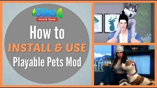 Playable Pet Mod - The Sims 4 Cats and Dogs - Control your Pets Mod Overview and Tutorial