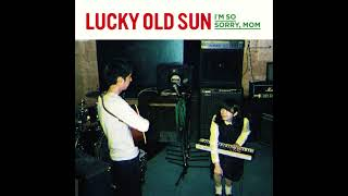 Gambar cover Lucky Old Sun - I'm so sorry, mom [Full EP]