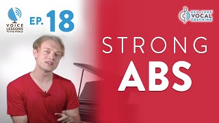 "Ep. 18 ""Strong Abs"" - Voice Lessons To The World"