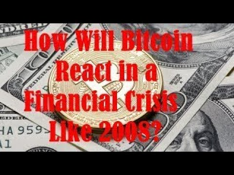 MUST SEE!!! How Will Bitcoin React in a Financial Crisis Like 2008?