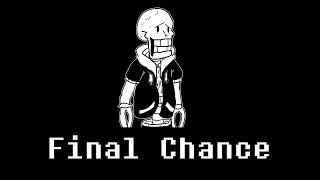 Final Chance Extended (PHASE 4) [Disbelief Theme]