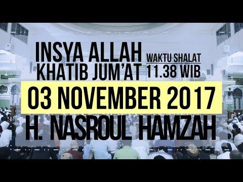 Khotib Jum'at, 03 November 2017 - H. Nasroul Hamzah