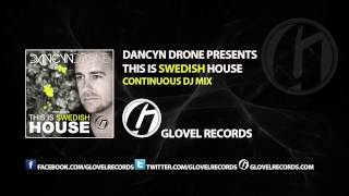 This is Swedish House presented by Dancyn Drone