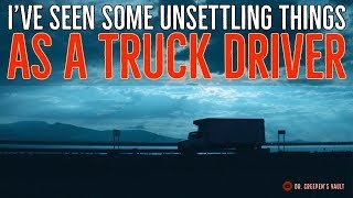 ''I've Seen some Strange Things as a Truck Driver'' | EXCLUSIVE TRUE STORIES [DR CREEPEN'S VAULT ]