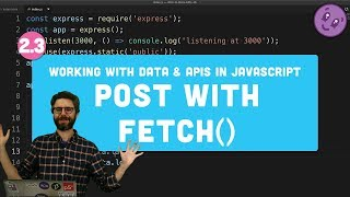 2.3 HTTP Post Request with fetch() - Working with Data and APIs in JavaScript