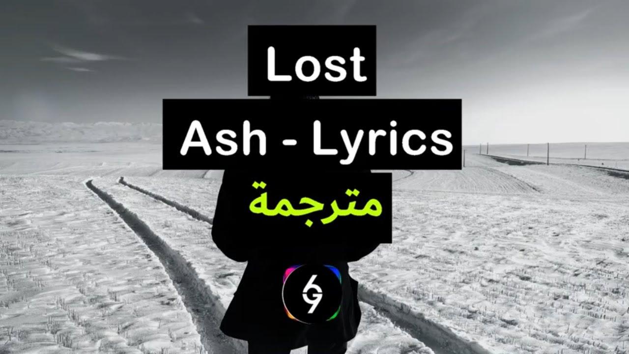 Ash - Lost [Lyrics] مترجمة
