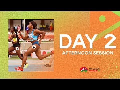 World Athletics U20 Championships  Nairobi 2021 | Day 2 Afternoon  Session