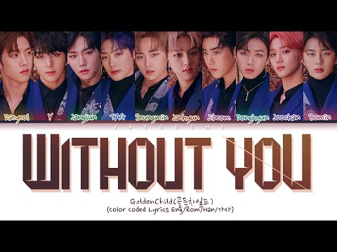 Golden Child (골든차일드) 'Without You' (Color Coded Lyrics Eng/Rom/Han/가사)