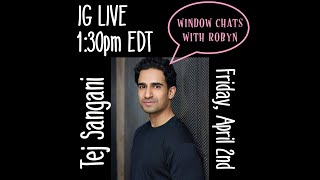 WINDOW CHATS WITH ROBYN: Tej Sangani