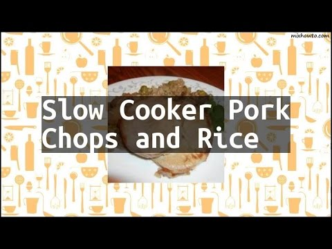 Recipe Slow Cooker Pork Chops And Rice