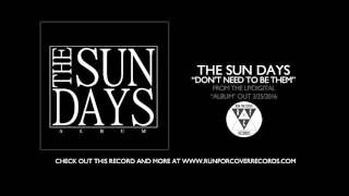 Watch Sun Days Dont Need To Be Them video