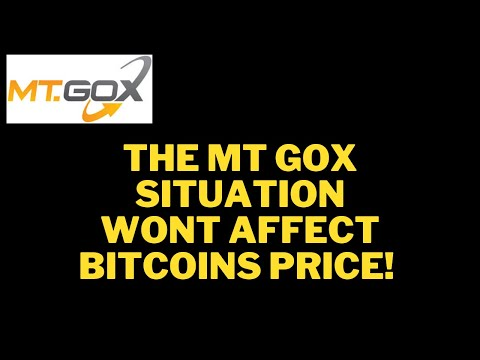 THE MT GOX SITUATION WONT AFFECT BITCOINS PRICE!