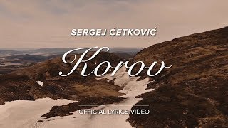 SERGEJ CETKOVIC // KOROV (OFFICIAL LYRICS VIDEO)