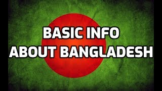 Bangladesh | Basic Information | Everyone Must Know