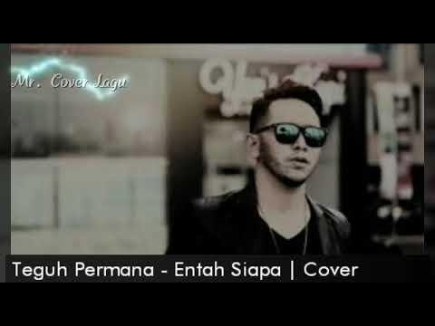 Teguh Permana - Entah Siapa (Cover) with Lirik Lagu