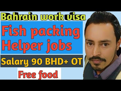 Bahrain work visa '' Fish packing Helper jobs !! Apply NOW 2019