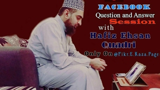 Hafiz Ehsan Iqbal Qadri Live Q&A 31 Jan 2017