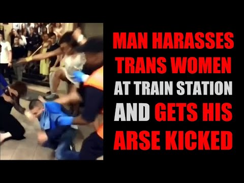 Man Harasses Trans Women And Gets What He Deserves