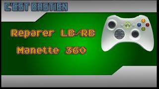 Réparer les touches LB et RB d'une manette de Xbox 360