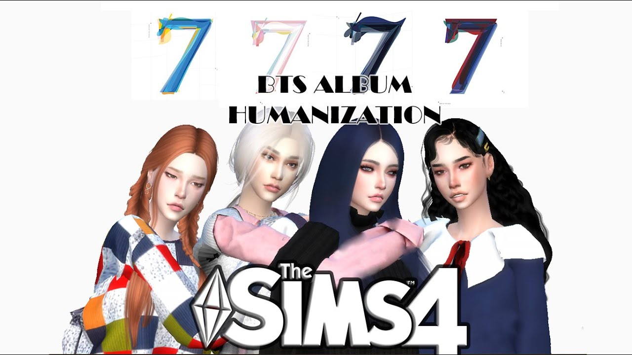 𝐓𝐡𝐞 𝐒𝐢𝐦𝐬 𝟒: 𝐂𝐫𝐞𝐚𝐭𝐞 𝐀 𝐒𝐢𝐦 | Humanization Album MAP OF THE SOUL 7 (방탄소년단) 𝐁𝐓𝐒 | 심즈4