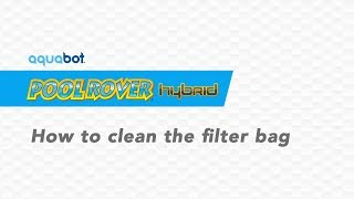 Aquabot Pool Rover Hybrid How to clean the filter bag