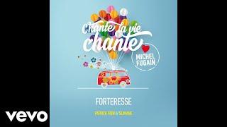 Patrick Fiori, Slimane - Forteresse (Love Michel Fugain) [audio]