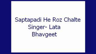 Saptapadi He Roz Chalte- Lata (Bhavgeet)