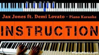 Jax Jones - Instruction ft. Demi Lovato and Stefflon Don - LOWER Key (Piano Karaoke / Sing Along)