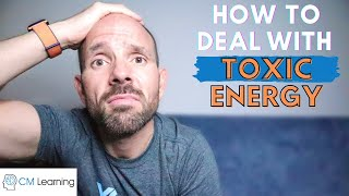 HOW TO DEAL WITH TOXIC ENERGY | Boost your resilience against mood hoovers!