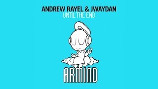 Andrew Rayel & Jwaydan - Until The End (Club Mix)