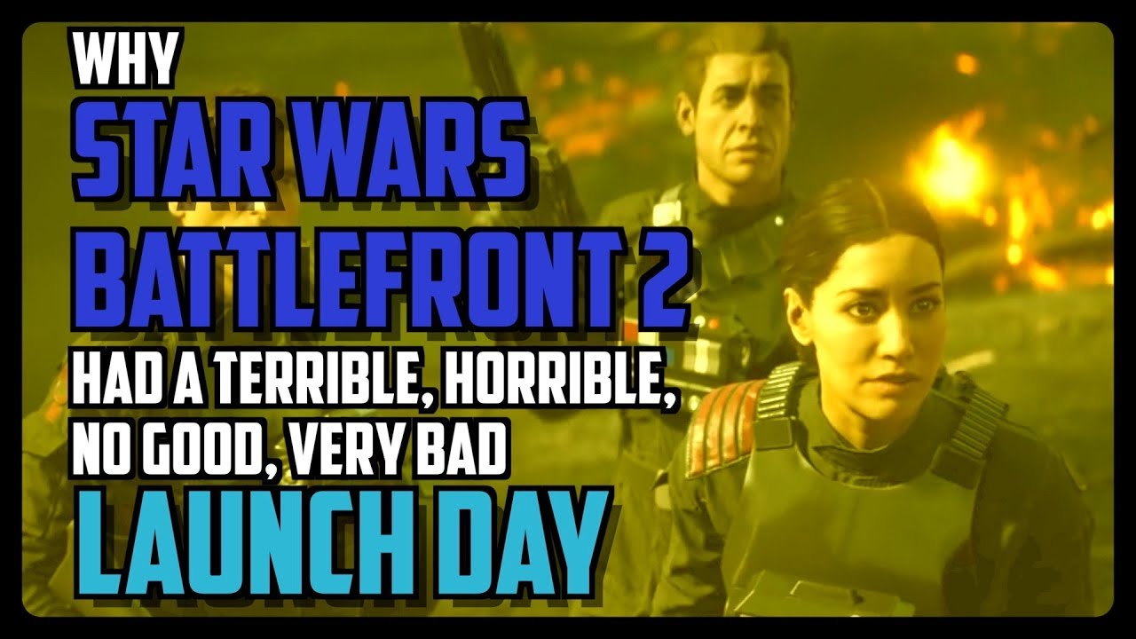 Why Star Wars Battlefront 2 Had A Terrible, Horrible, No Good, Very Bad Launch Day (Video)