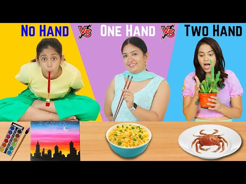 NO hand vs ONE Hand vs TWO Hand EATING Challenge   MyMissAnand
