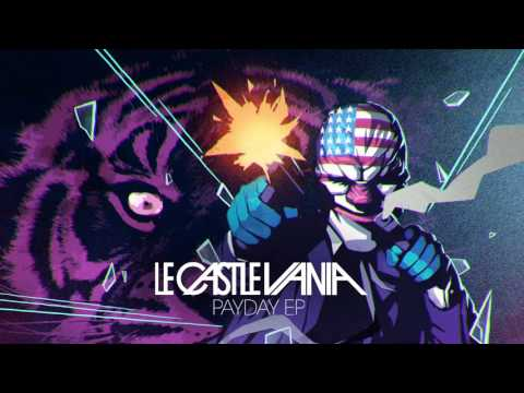 Le Castle Vania - Use Of Force [Payday EP Version] Official