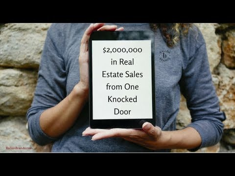 $2,000,000 in Real Estate Sales from One Knocked Door
