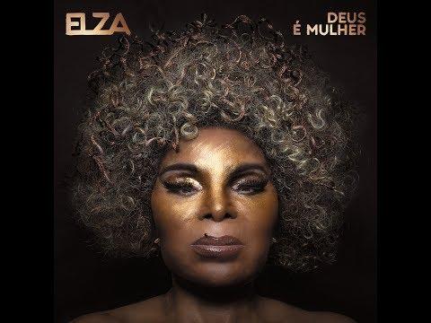 Elza Soares - Deus é Mulher (Álbum Oficial - 2018)