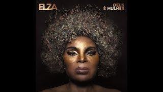 Baixar Elza Soares - Deus é Mulher (Álbum Oficial - 2018)