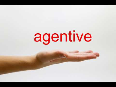 How to Pronounce agentive - American English