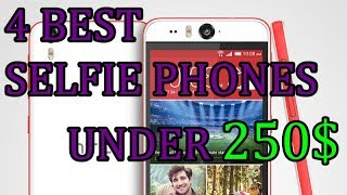 4 Best Selfie Smartphone You Should Buy UNDER 250$ !!!