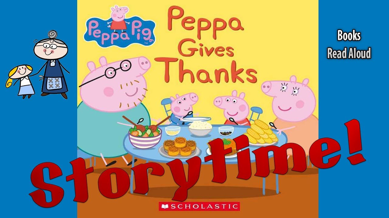 Thanksgiving Stories Peppa Gives Thanks Read Aloud – Cute766