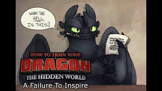 HTTYD The Hidden Woŗld - A Failure to Inspire