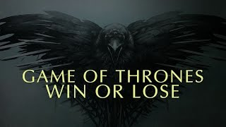 Game of Thrones || Win or Lose | See What I