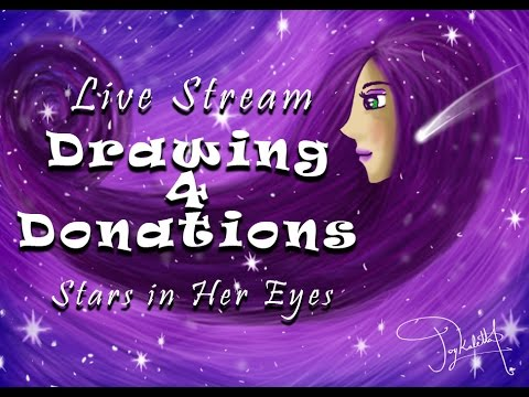 Drawing 4 Donations | Stars in Her Eyes | Original Live Stream
