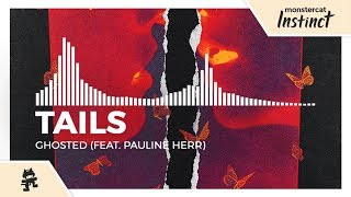 Tails - Ghosted (feat. Pauline Herr) [Monstercat Release]