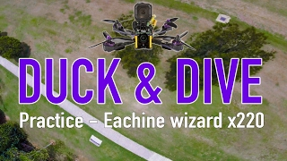 Duck and dive - Eachine wizard x220 FPV