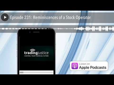 Episode 231: Reminiscences of a Stock Operator
