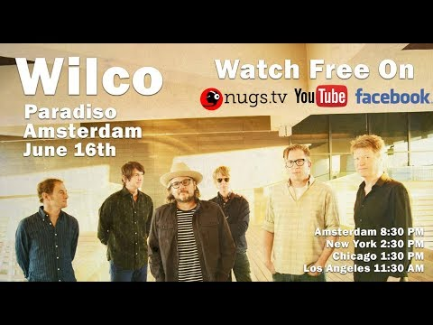 Wilco live on 6/16/19 from Paradiso in Amsterdam, NL!