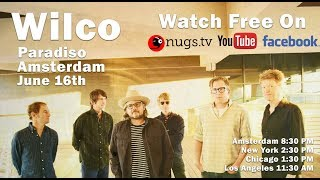 Gambar cover Wilco live on 6/16/19 from Paradiso in Amsterdam, NL!