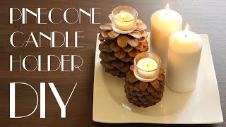 DIY - Pinecone Candle Holder